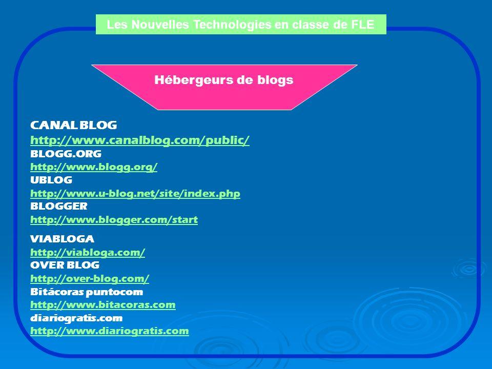 Les Nouvelles Technologies en classe de FLE Le blog comme projet pédagogique de collaboration Les blogs favorisent le partage des connaissances et la