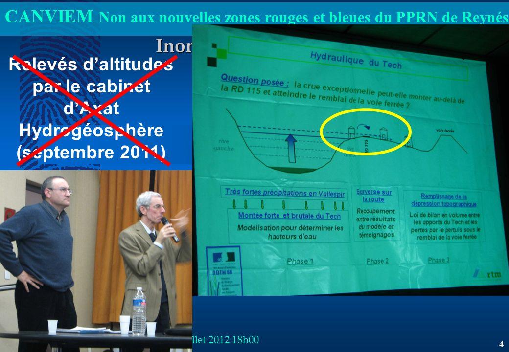 CANVIEM Non aux nouvelles zones rouges et bleues du PPRN de Reynés CANVIEM Présentation du jeudi 05 juillet 2012 18h00 5 Inondation La Forge (base Aïguat de 1940)