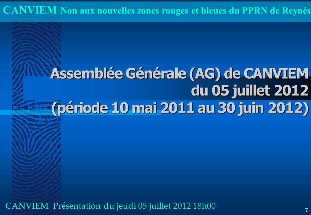 CANVIEM Non aux nouvelles zones rouges et bleues du PPRN de Reynés Assemblée Générale (AG) de CANVIEM du 05 juillet 2012 (période 10 mai 2011 au 30 ju