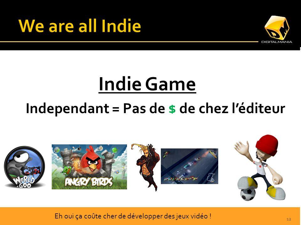 12 Eh oui ça coûte cher de développer des jeux vidéo .
