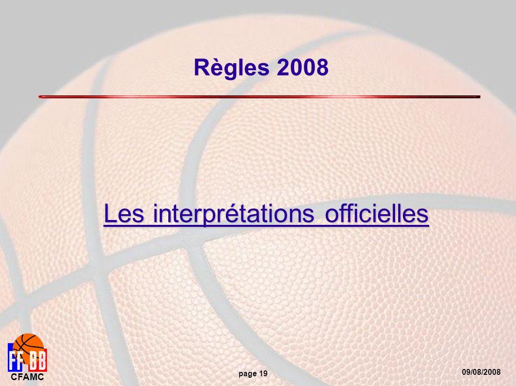 09/08/2008 CFAMC page 19 Règles 2008 Les interprétations officielles