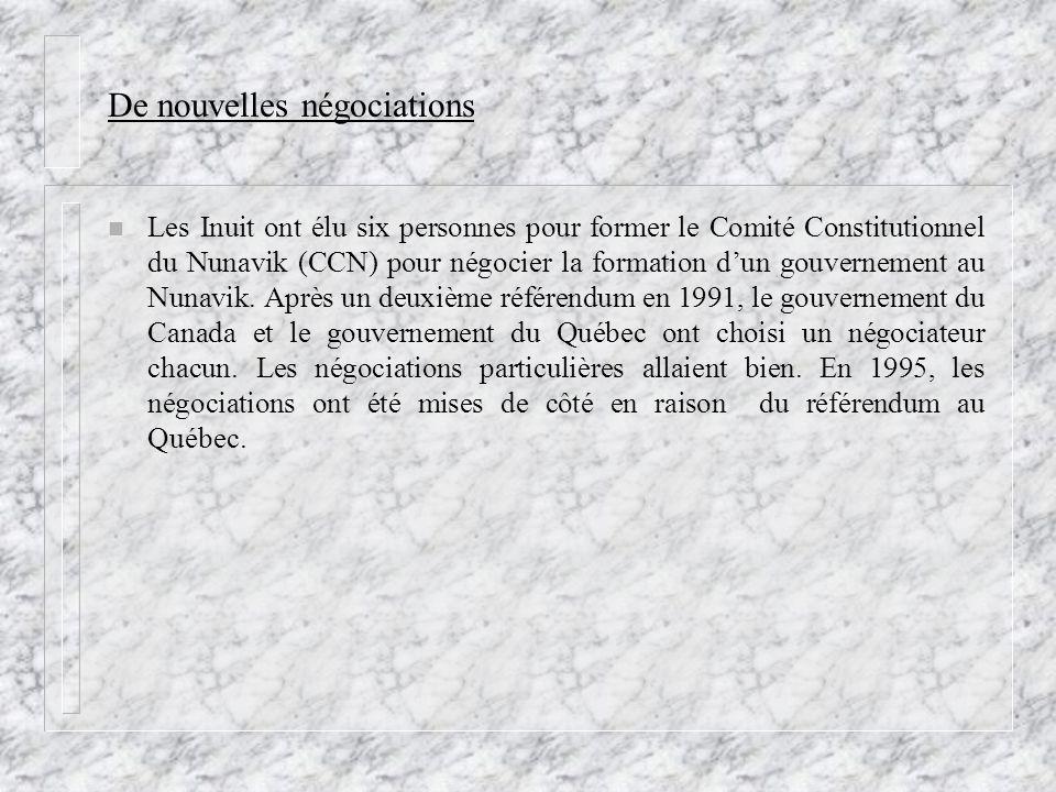 De nouvelles négociations n Les Inuit ont élu six personnes pour former le Comité Constitutionnel du Nunavik (CCN) pour négocier la formation dun gouv
