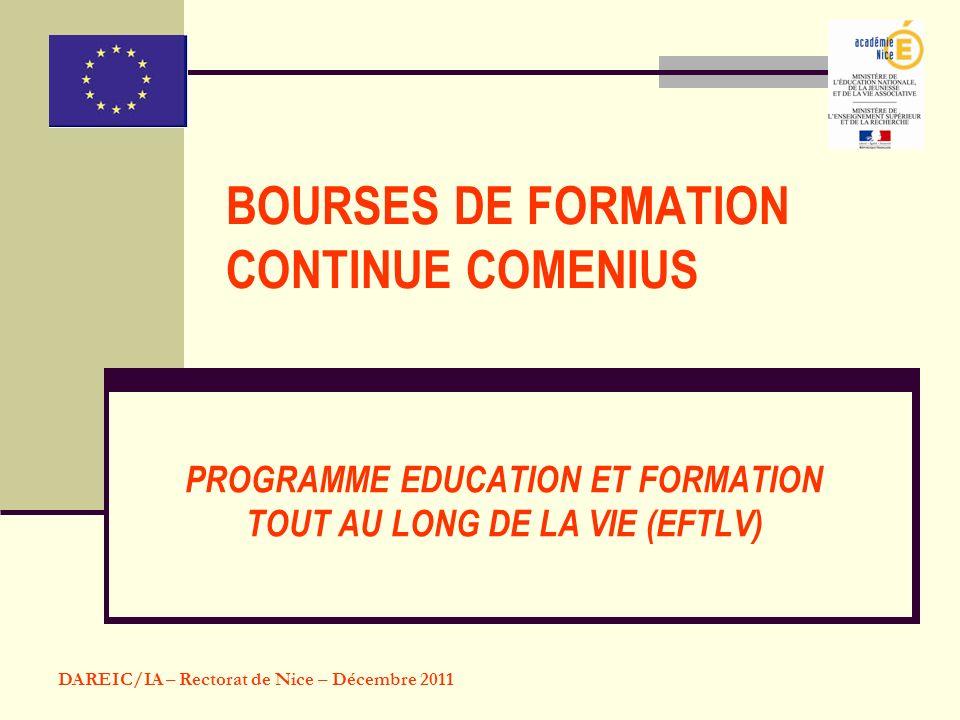 BOURSES DE FORMATION CONTINUE COMENIUS PROGRAMME EDUCATION ET FORMATION TOUT AU LONG DE LA VIE (EFTLV) DAREIC/IA – Rectorat de Nice – Décembre 2011