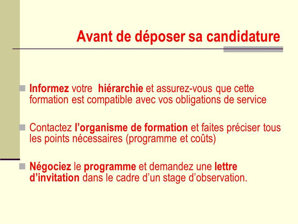 Avant de déposer sa candidature Informez votre hiérarchie et assurez-vous que cette formation est compatible avec vos obligations de service Contactez