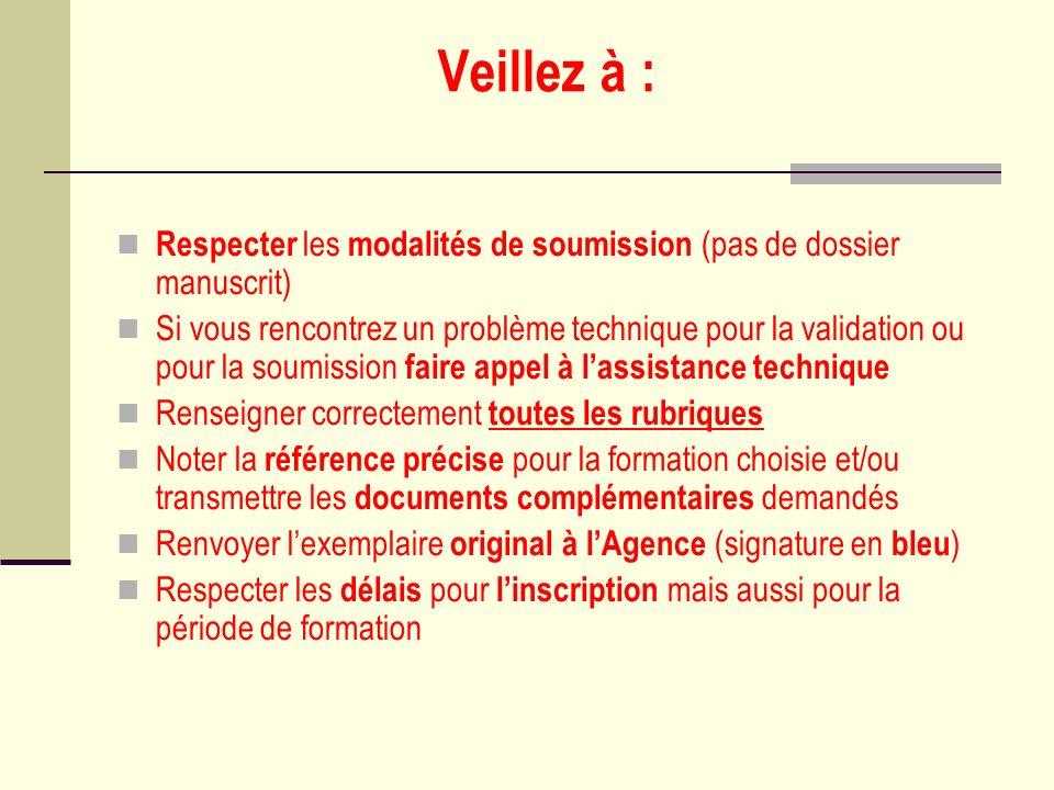 Veillez à : Respecter les modalités de soumission (pas de dossier manuscrit) Si vous rencontrez un problème technique pour la validation ou pour la so