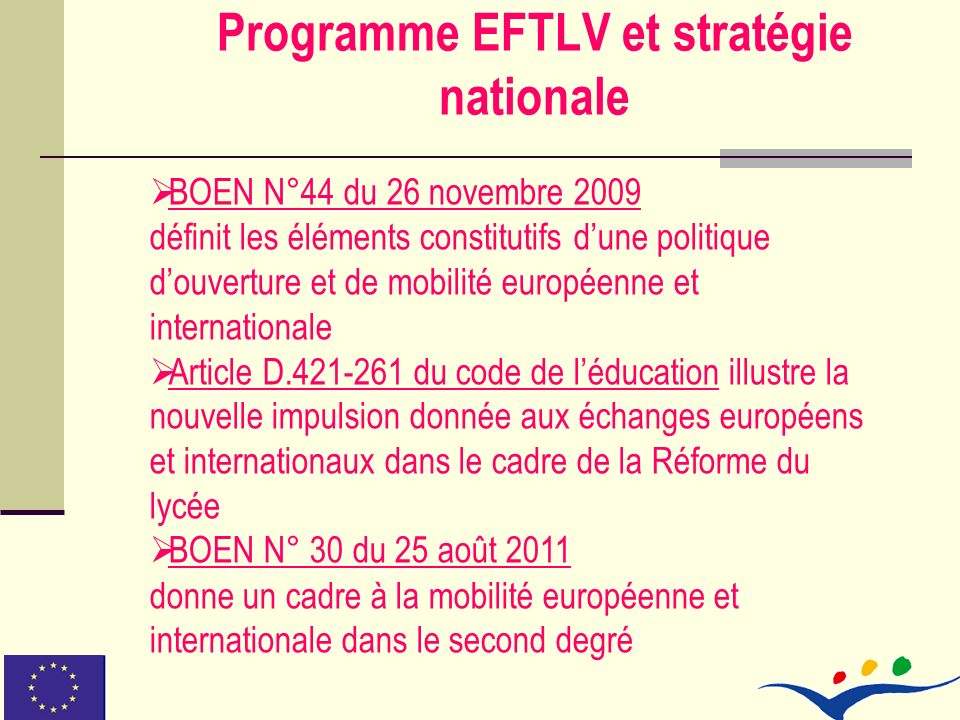Programme EFTLV et stratégie nationale BOEN N°44 du 26 novembre 2009 définit les éléments constitutifs dune politique douverture et de mobilité europé