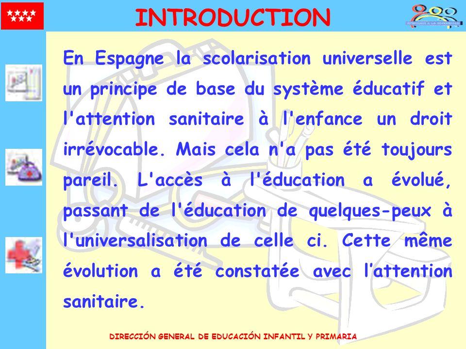 En Espagne la scolarisation universelle est un principe de base du système éducatif et l'attention sanitaire à l'enfance un droit irrévocable. Mais ce