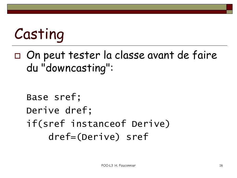 POO-L3 H. Fauconnier16 Casting On peut tester la classe avant de faire du