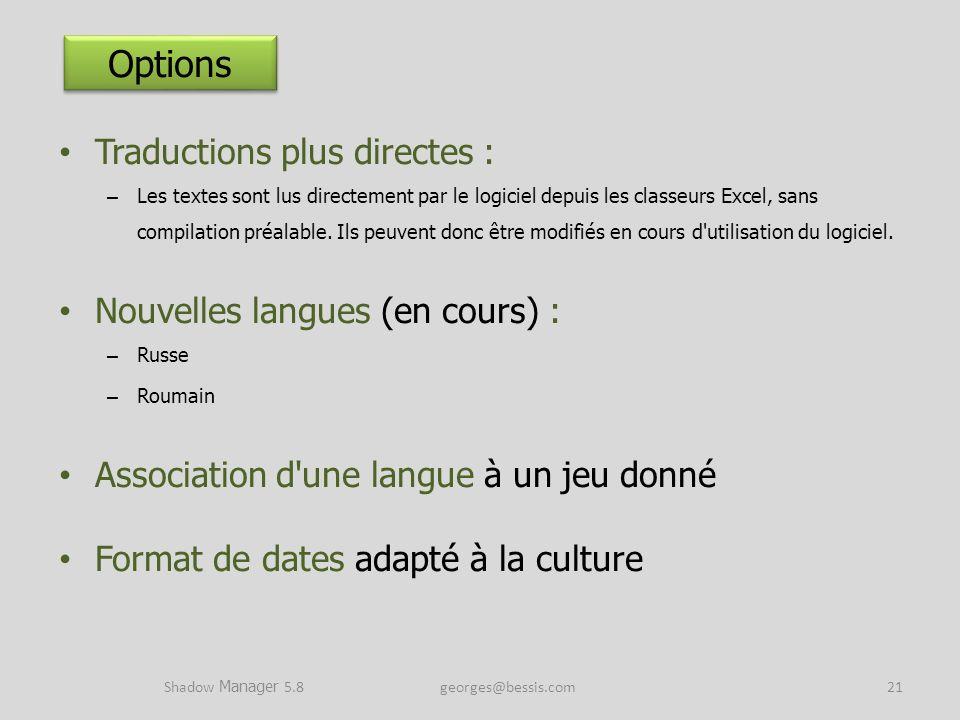 Traductions plus directes : – Les textes sont lus directement par le logiciel depuis les classeurs Excel, sans compilation préalable. Ils peuvent donc