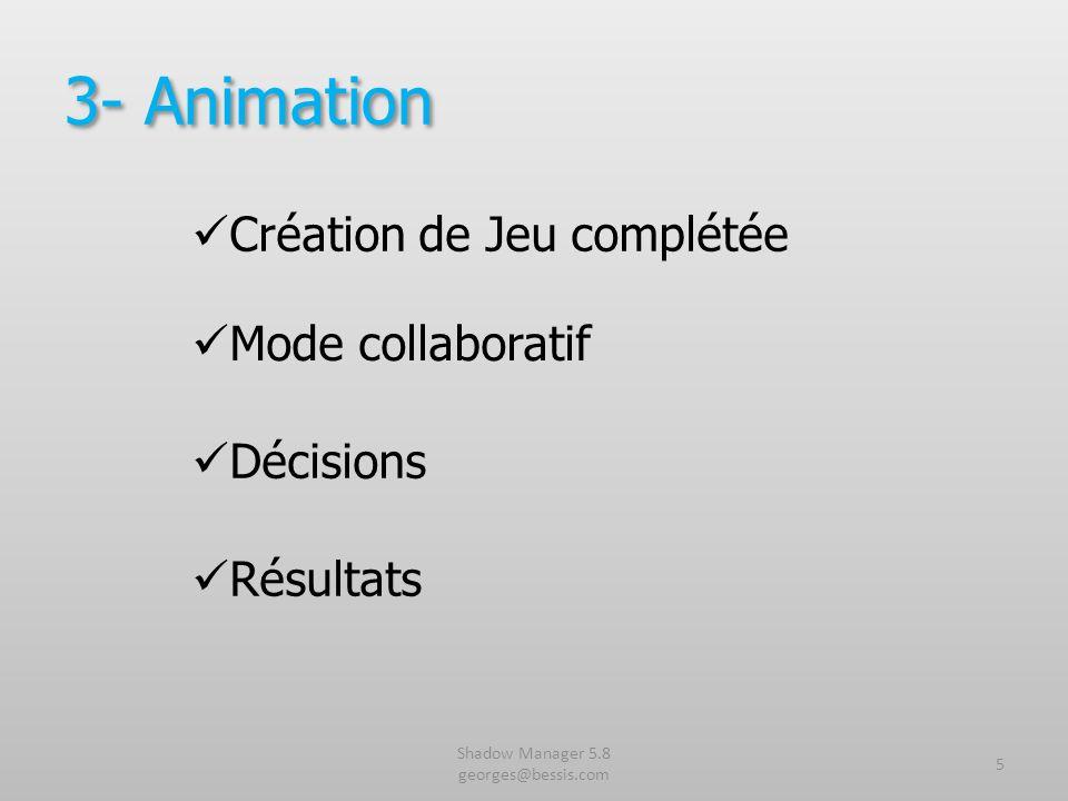 5 3- Animation Création de Jeu complétée Mode collaboratif Décisions Résultats