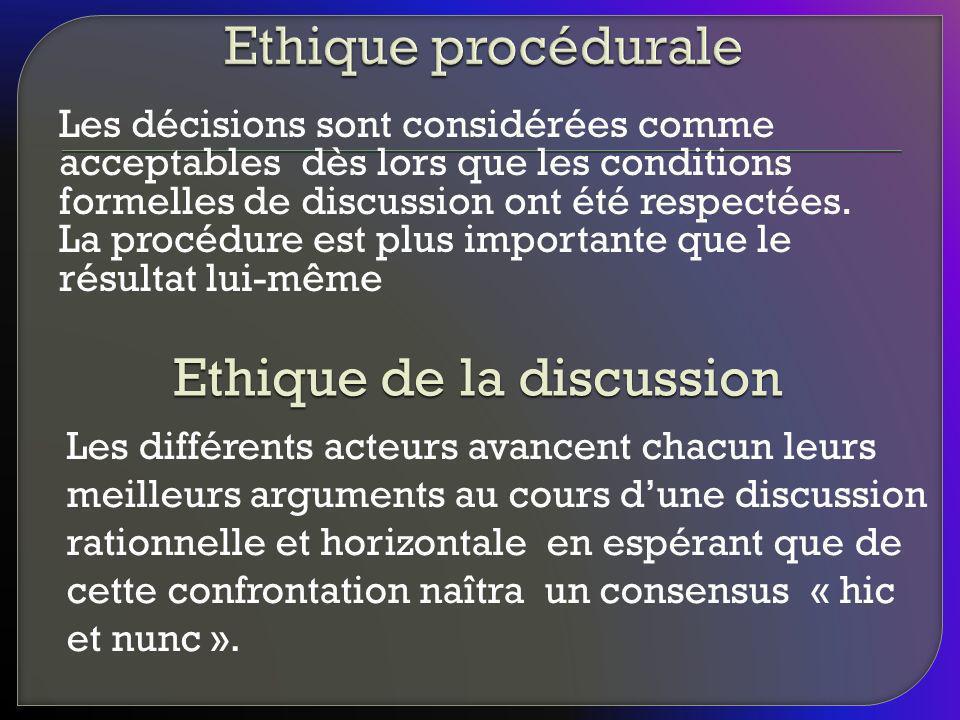 Les décisions sont considérées comme acceptables dès lors que les conditions formelles de discussion ont été respectées. La procédure est plus importa