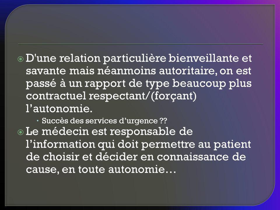 Néanmoins, lobligation / le devoir dinformation au sujet de la décision médicale même mineure en apparence est un acte éthique en lui-même et par son contenu.
