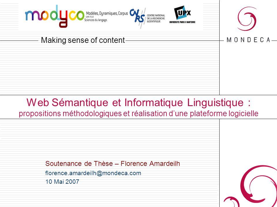 Making sense of content Web Sémantique et Informatique Linguistique : propositions méthodologiques et réalisation dune plateforme logicielle Soutenanc