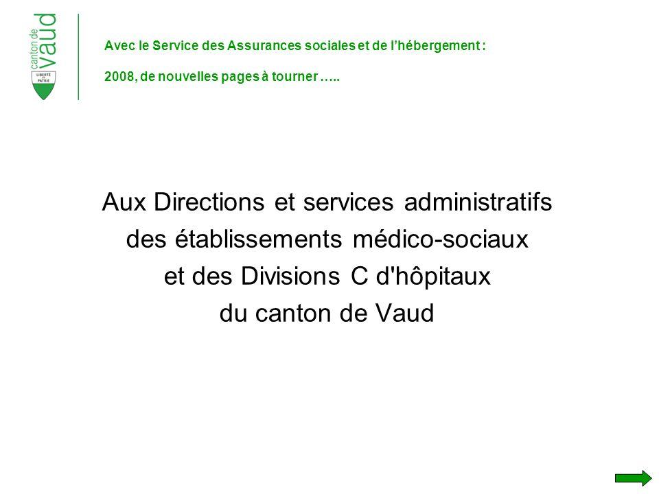 Avec le Service des Assurances sociales et de lhébergement : 2008, de nouvelles pages à tourner …..
