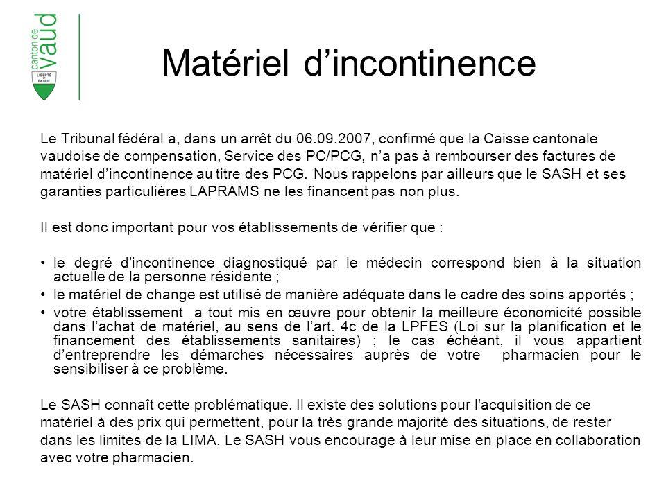 Matériel dincontinence Le Tribunal fédéral a, dans un arrêt du 06.09.2007, confirmé que la Caisse cantonale vaudoise de compensation, Service des PC/PCG, na pas à rembourser des factures de matériel dincontinence au titre des PCG.