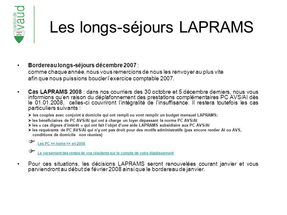 Les longs-séjours LAPRAMS Bordereau longs-séjours décembre 2007 : comme chaque année, nous vous remercions de nous les renvoyer au plus vite afin que nous puissions boucler lexercice comptable 2007.