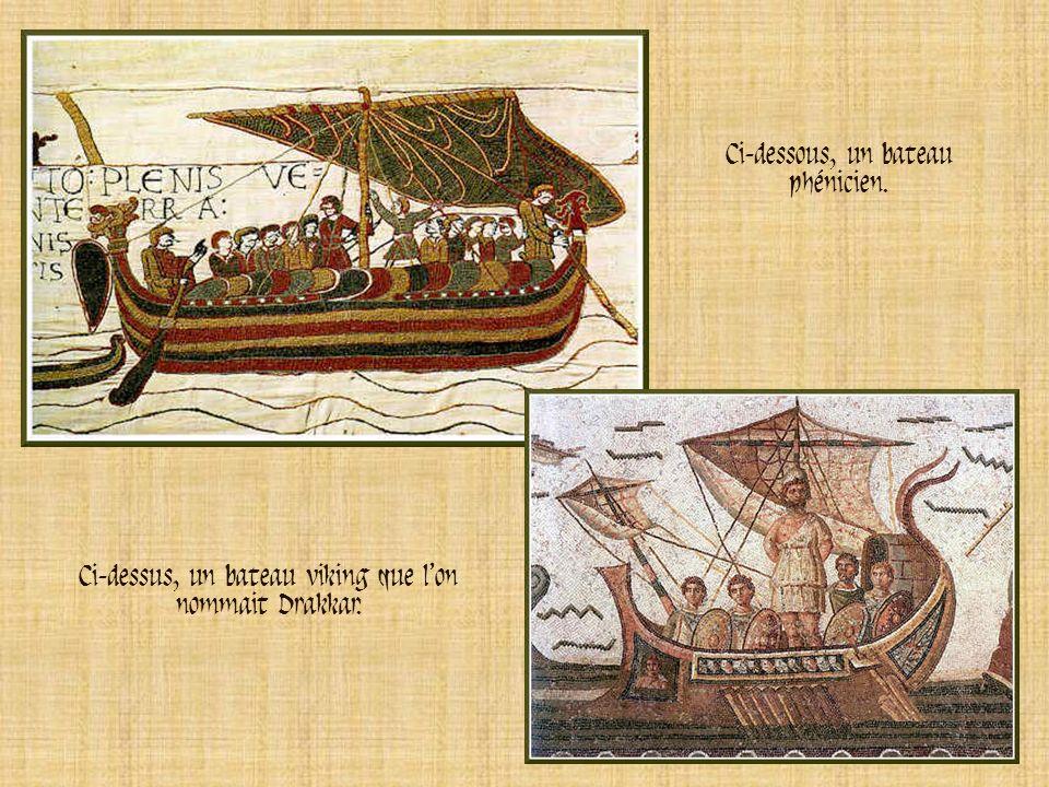 Ci-dessus, un bateau viking que lon nommait Drakkar. Ci-dessous, un bateau phénicien.