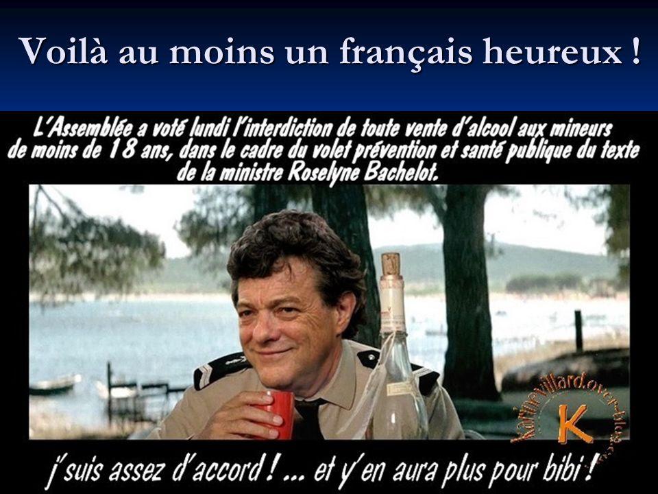 Voilà au moins un français heureux !
