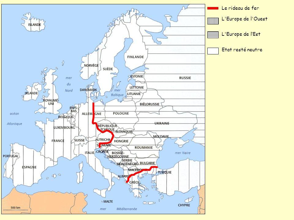 L'Europe de l'Ouest Le rideau de fer L'Europe de lEst Etat resté neutre