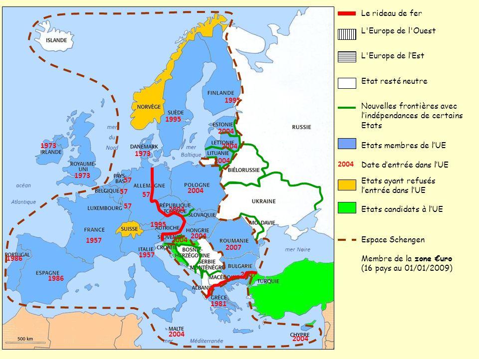 L'Europe de l'Ouest Le rideau de fer L'Europe de lEst Etat resté neutre Nouvelles frontières avec lindépendances de certains Etats Etats candidats à l