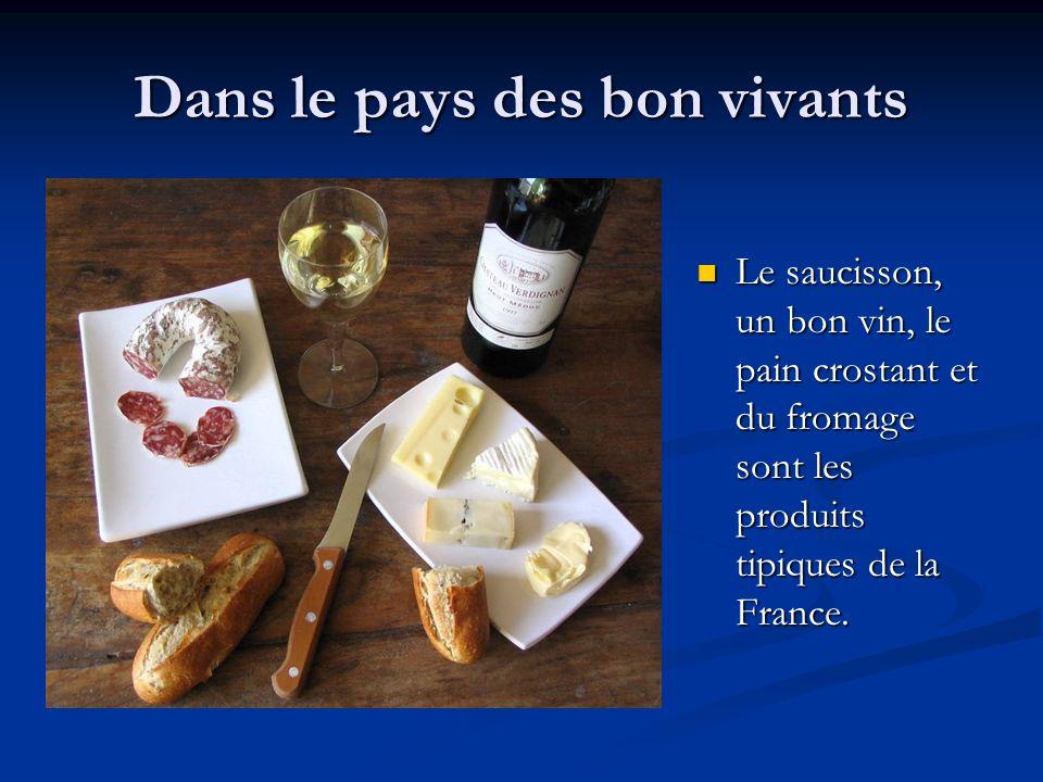 Dans le pays des bon vivants Le saucisson, un bon vin, le pain crostant et du fromage sont les produits tipiques de la France.