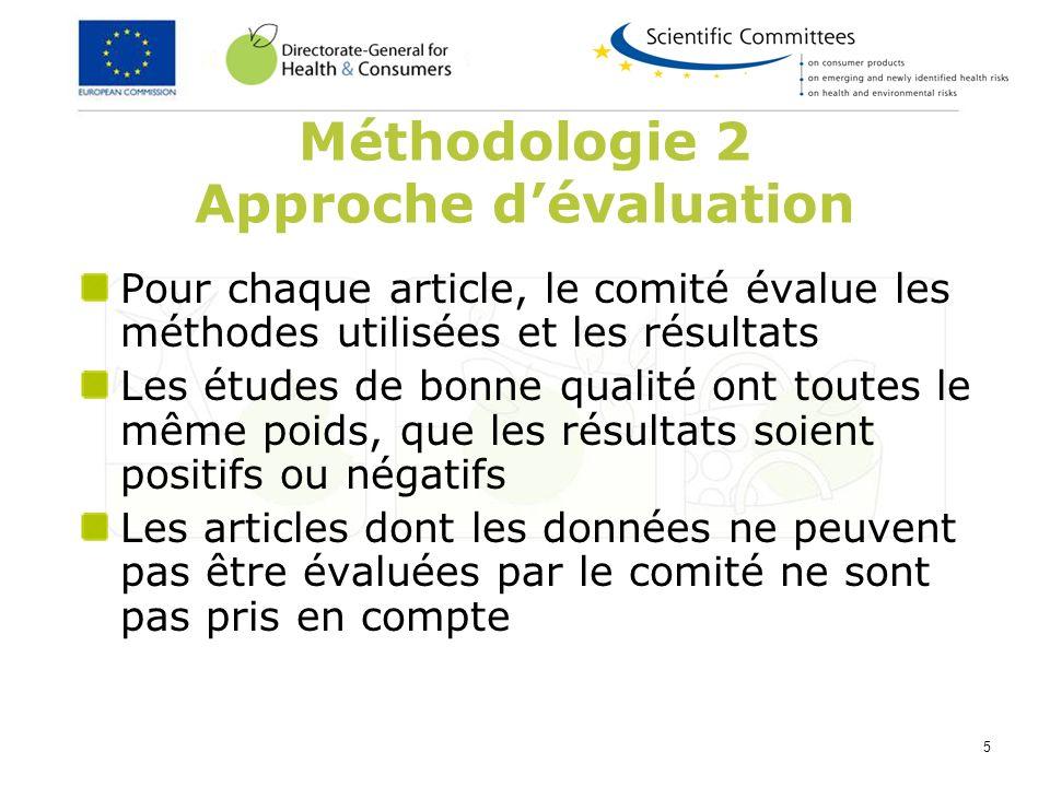 5 Méthodologie 2 Approche dévaluation Pour chaque article, le comité évalue les méthodes utilisées et les résultats Les études de bonne qualité ont to