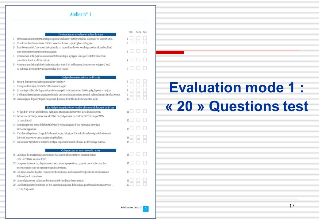 17 Evaluation mode 1 : « 20 » Questions test