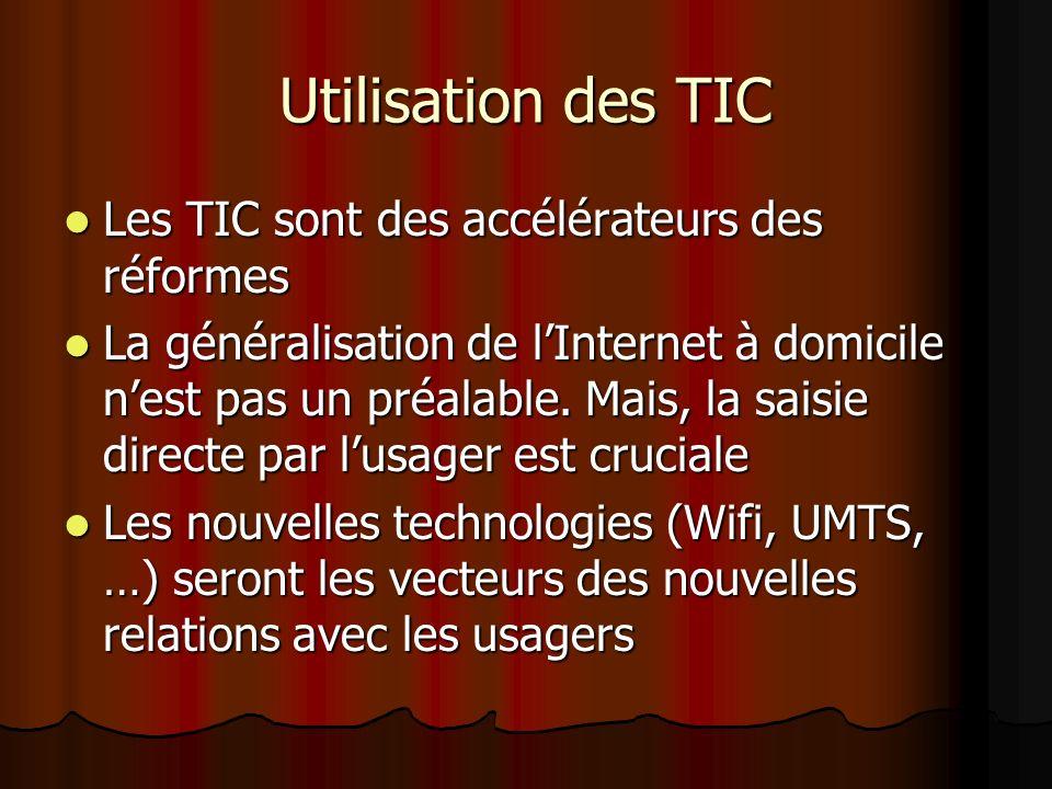 Utilisation des TIC Les TIC sont des accélérateurs des réformes Les TIC sont des accélérateurs des réformes La généralisation de lInternet à domicile nest pas un préalable.