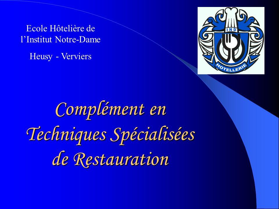 Ecole Hôtelière de lInstitut Notre-Dame Heusy - Verviers Complément en Techniques Spécialisées de Restauration