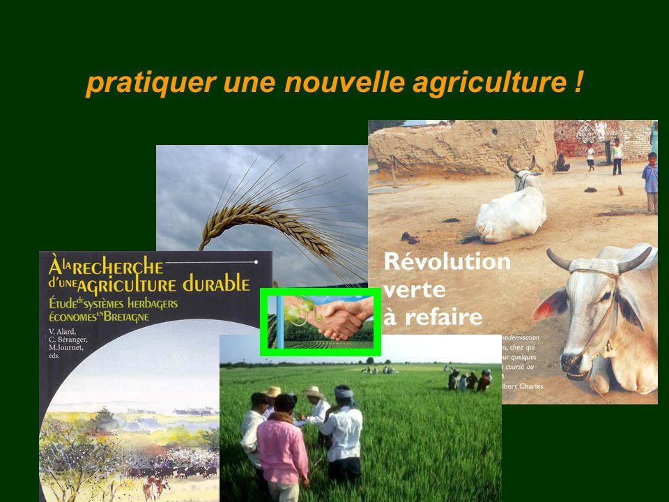 pratiquer une nouvelle agriculture !