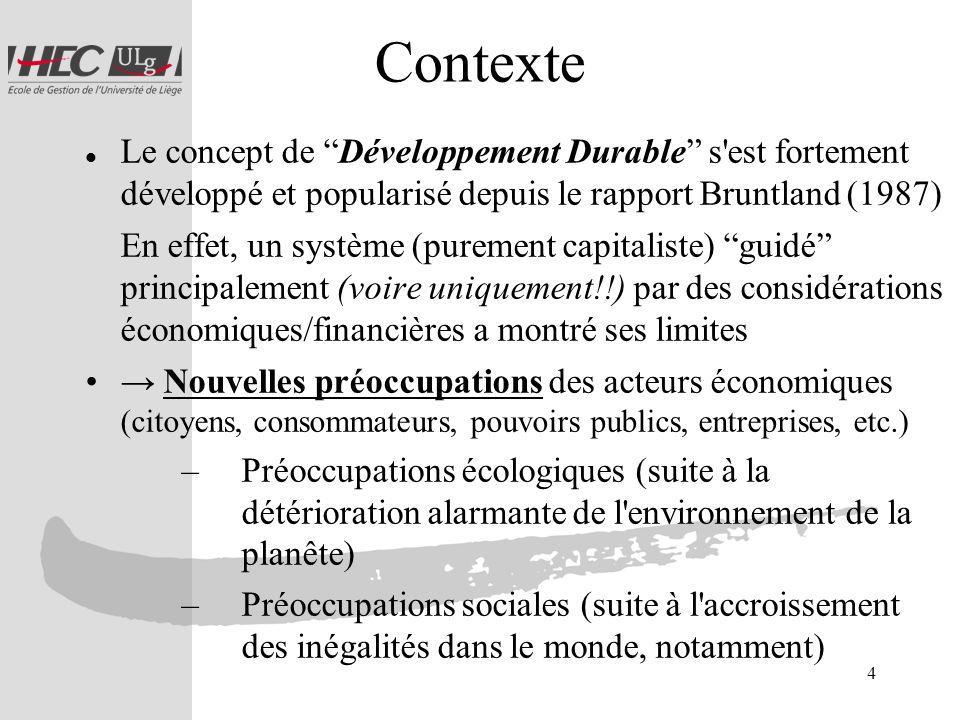 4 Contexte Le concept de Développement Durable s'est fortement développé et popularisé depuis le rapport Bruntland (1987) En effet, un système (pureme