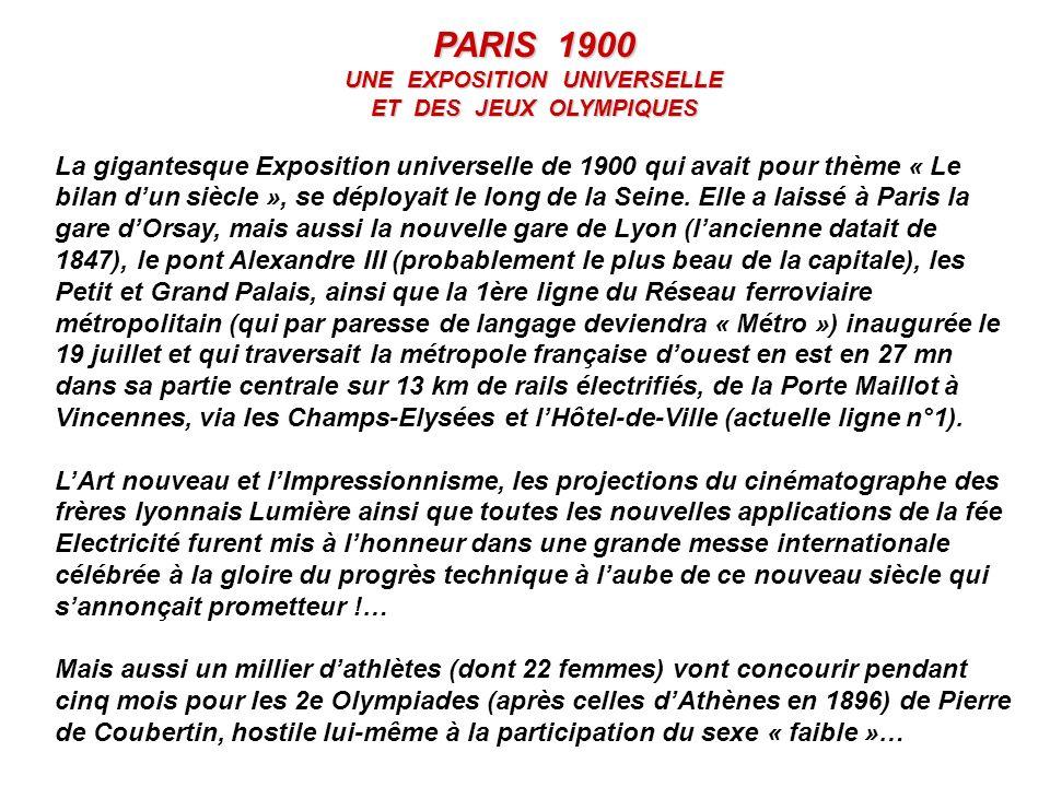 PARIS 1900 UNE EXPOSITION UNIVERSELLE ET DES JEUX OLYMPIQUES La gigantesque Exposition universelle de 1900 qui avait pour thème « Le bilan dun siècle