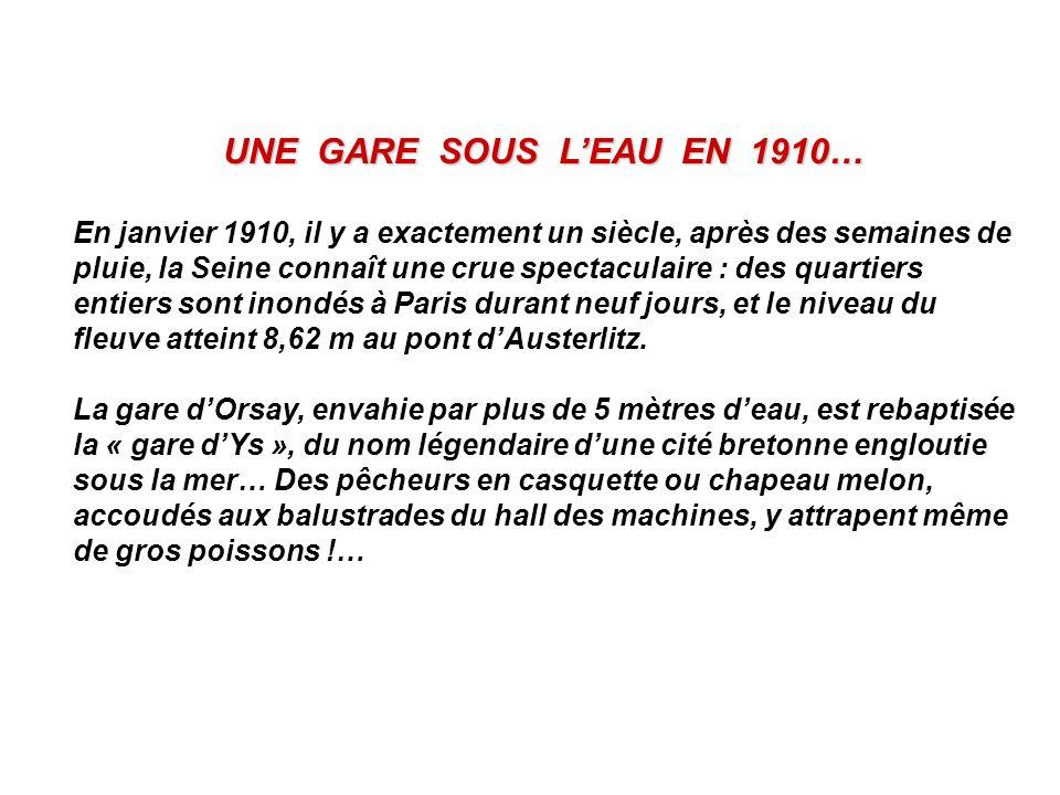 UNE GARE SOUS LEAU EN 1910… En janvier 1910, il y a exactement un siècle, après des semaines de pluie, la Seine connaît une crue spectaculaire : des q