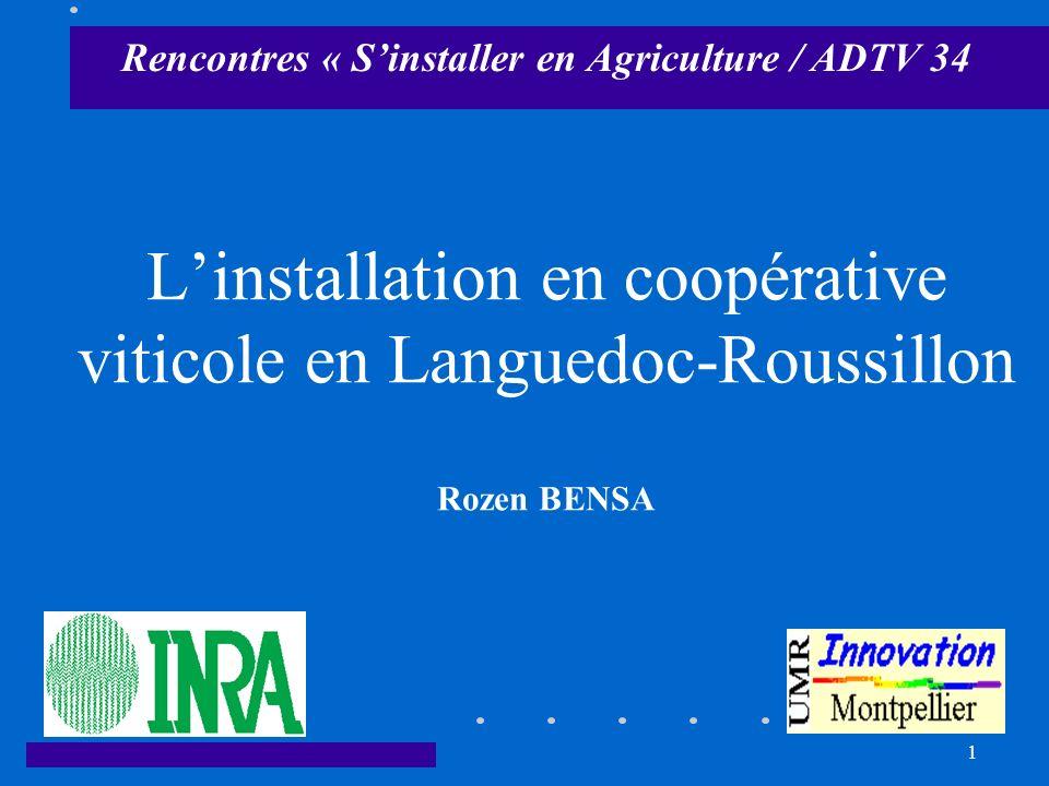 1 Linstallation en coopérative viticole en Languedoc-Roussillon Rozen BENSA Rencontres « Sinstaller en Agriculture / ADTV 34
