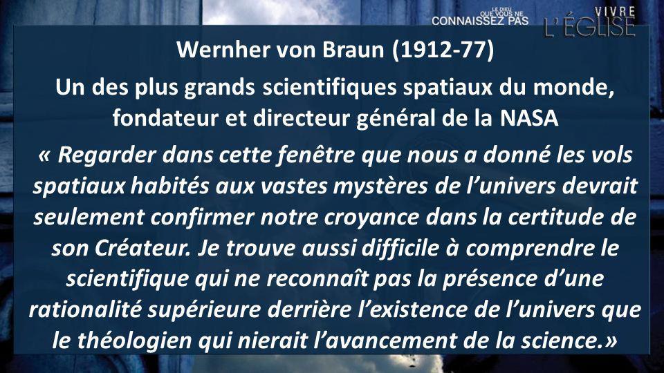 Wernher von Braun (1912-77) Un des plus grands scientifiques spatiaux du monde, fondateur et directeur général de la NASA « Regarder dans cette fenêtr