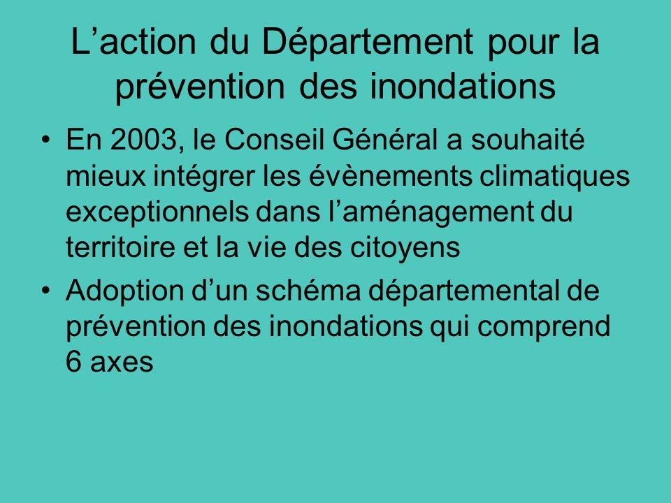 Laction du Département pour la prévention des inondations En 2003, le Conseil Général a souhaité mieux intégrer les évènements climatiques exceptionne