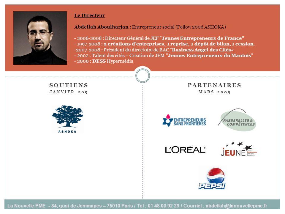 SOUTIENS JANVIER 209 La Nouvelle PME - 84, quai de Jemmapes – 75010 Paris / Tel : 01 48 03 92 29 / Courriel : abdellah@lanouvellepme.fr PARTENAIRES MA