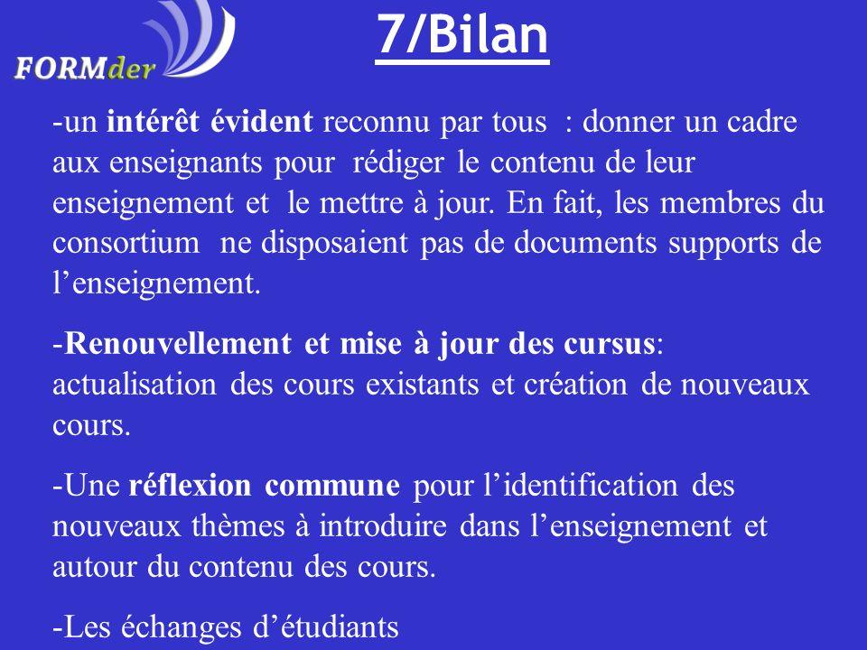 7/Bilan -un intérêt évident reconnu par tous : donner un cadre aux enseignants pour rédiger le contenu de leur enseignement et le mettre à jour. En fa