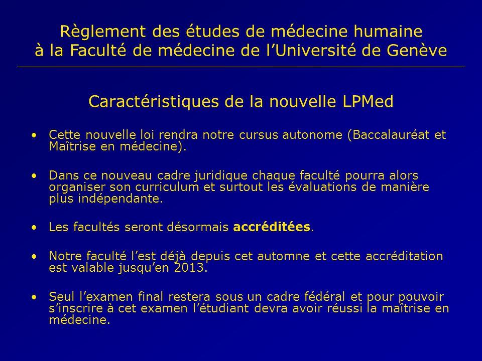 Caractéristiques de la nouvelle LPMed Cette nouvelle loi rendra notre cursus autonome (Baccalauréat et Maîtrise en médecine). Dans ce nouveau cadre ju