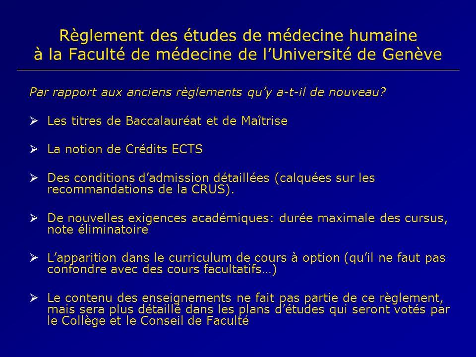 Règlement des études de médecine humaine à la Faculté de médecine de lUniversité de Genève Par rapport aux anciens règlements quy a-t-il de nouveau? L