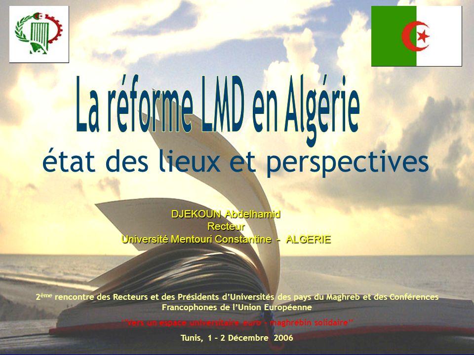 DJEKOUN Abdelhamid Recteur Université Mentouri Constantine - ALGERIE 2 ème rencontre des Recteurs et des Présidents dUniversités des pays du Maghreb e