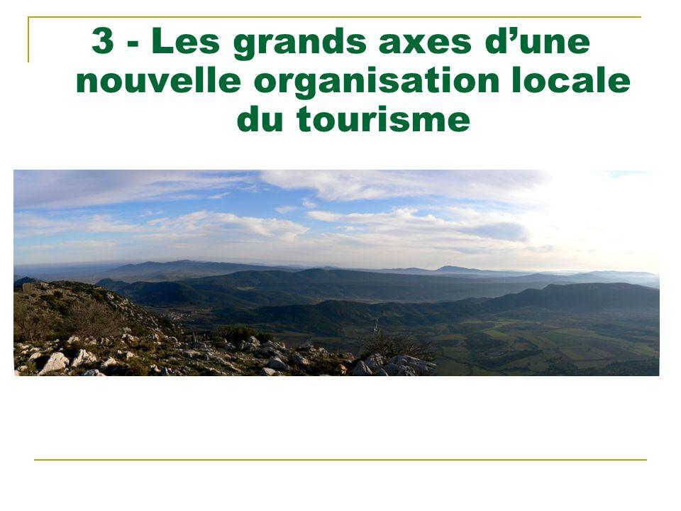3 - Les grands axes dune nouvelle organisation locale du tourisme