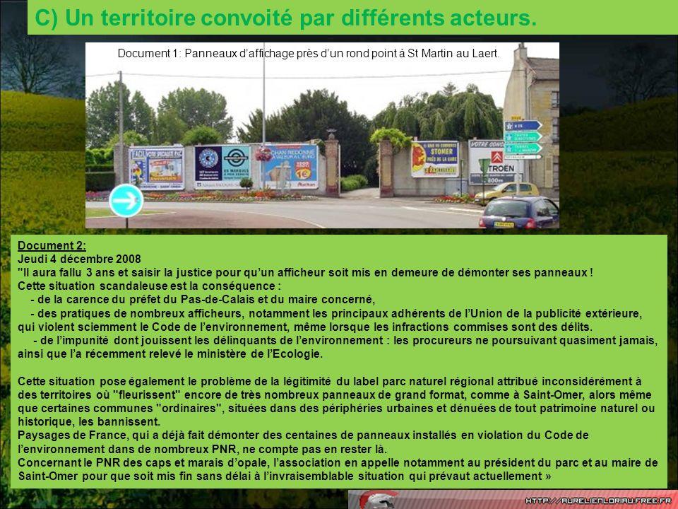 C) Un territoire convoité par différents acteurs. Document 1: Panneaux daffichage près dun rond point à St Martin au Laert. Document 2: Jeudi 4 décemb
