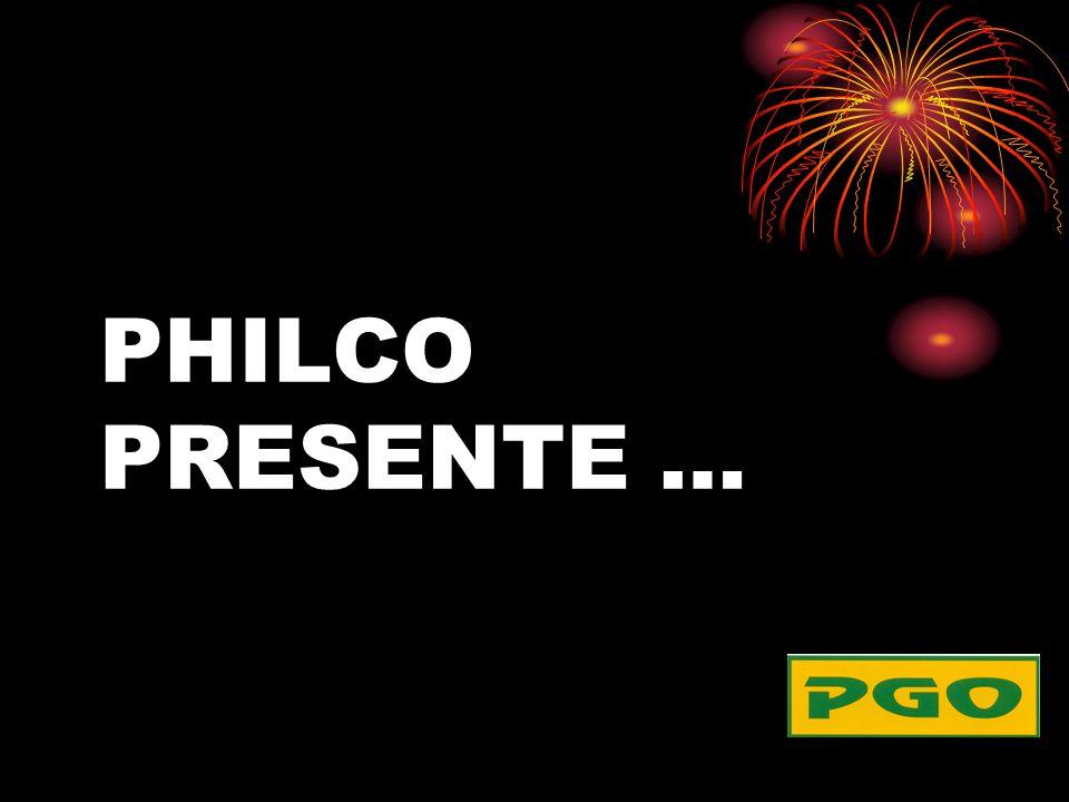 PHILCO PRESENTE …