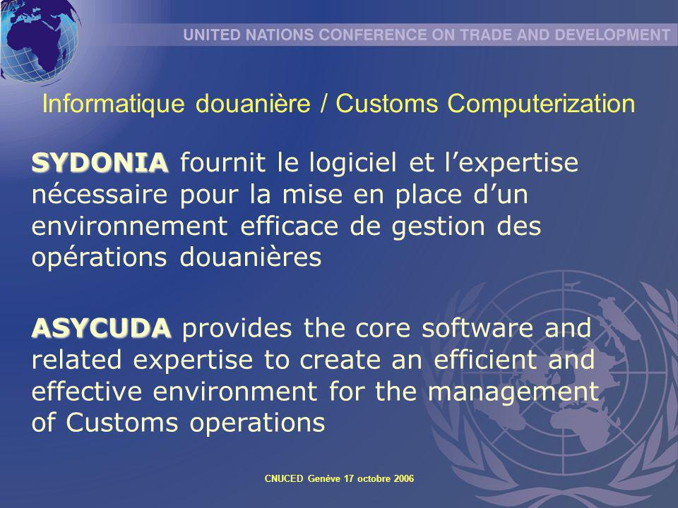 CNUCED Genève 17 octobre 2006 ASYCUDA ASYCUDA provides the core software and related expertise to create an efficient and effective environment for th