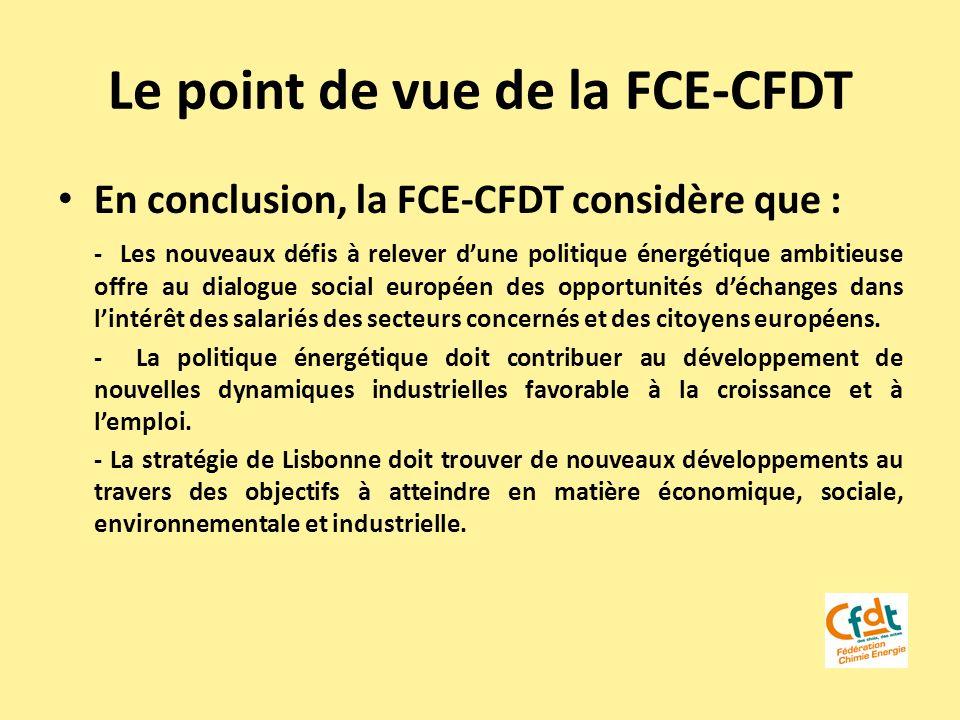 Le point de vue de la FCE-CFDT En conclusion, la FCE-CFDT considère que : - Les nouveaux défis à relever dune politique énergétique ambitieuse offre a