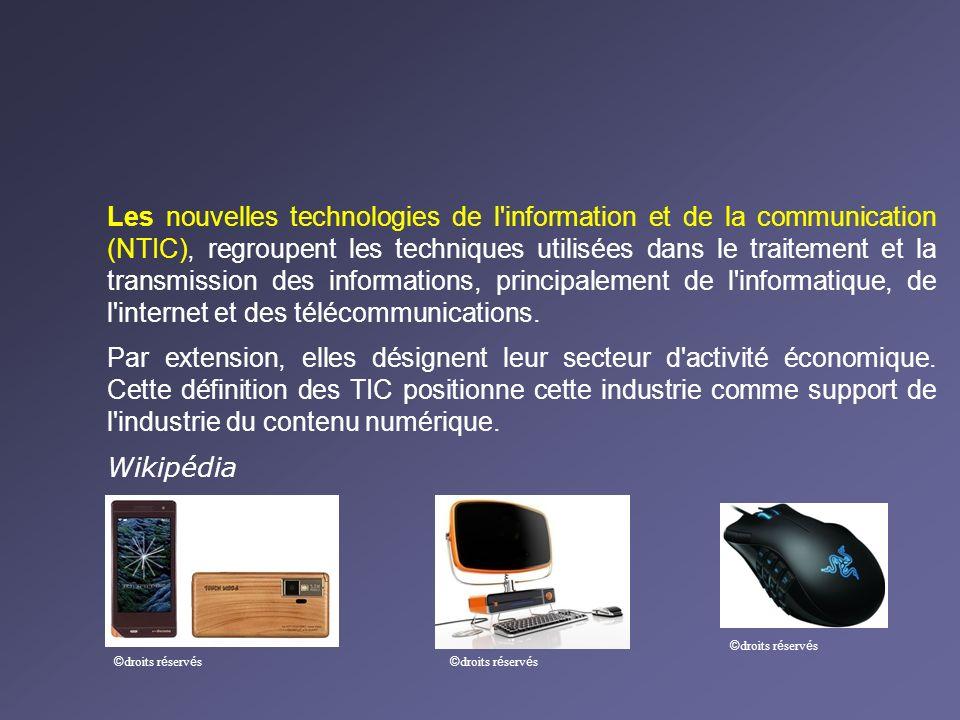 Les nouvelles technologies de l'information et de la communication (NTIC), regroupent les techniques utilisées dans le traitement et la transmission d
