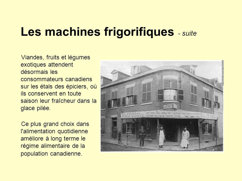 Les machines frigorifiques - suite Viandes, fruits et légumes exotiques attendent désormais les consommateurs canadiens sur les étals des épiciers, où