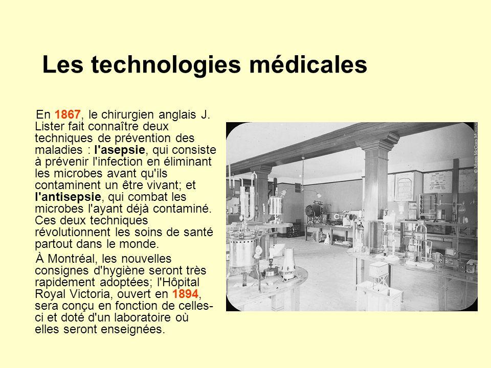 Les technologies médicales En 1867, le chirurgien anglais J. Lister fait connaître deux techniques de prévention des maladies : l'asepsie, qui consist