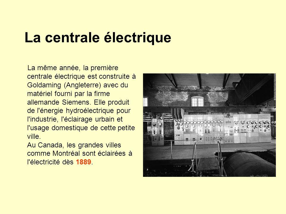 La centrale électrique La même année, la première centrale électrique est construite à Goldaming (Angleterre) avec du matériel fourni par la firme all